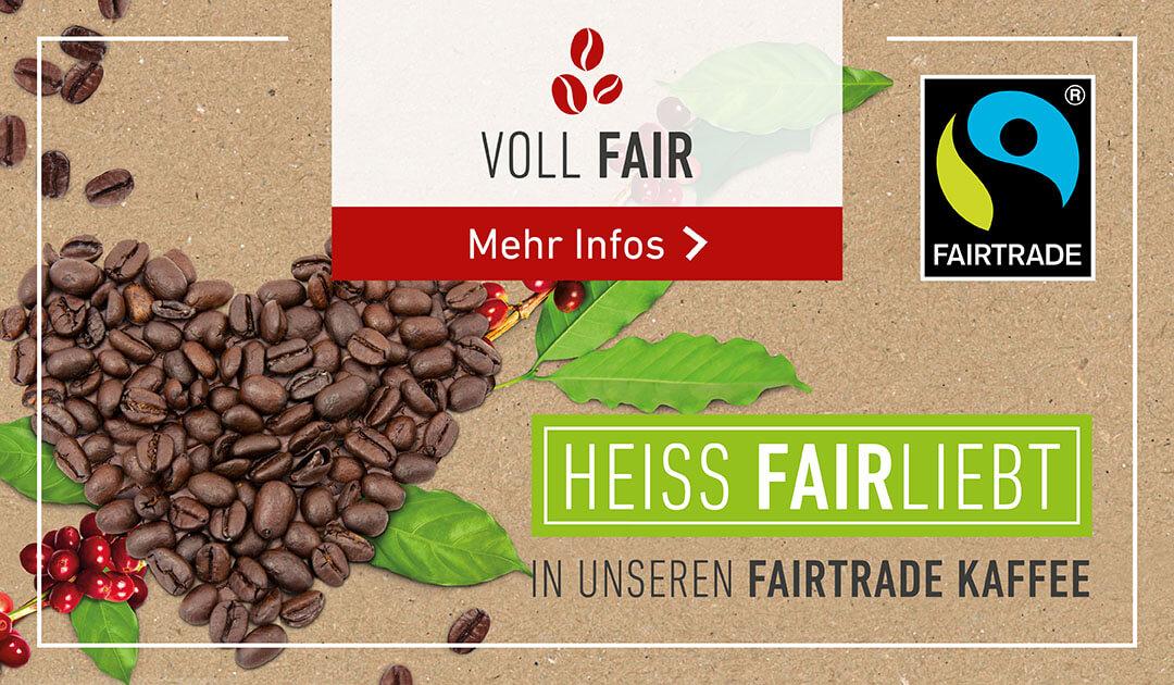 HEISS FAIRLIEBT IN UNSEREN FAIRTRADE KAFFEE
